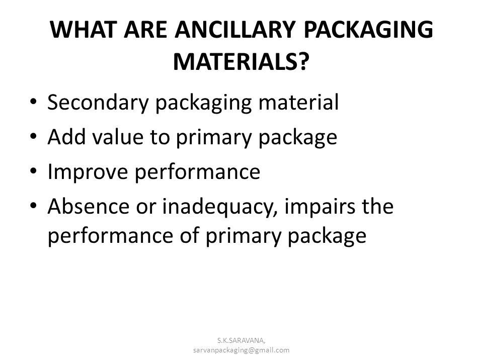 WHAT ARE ANCILLARY PACKAGING MATERIALS