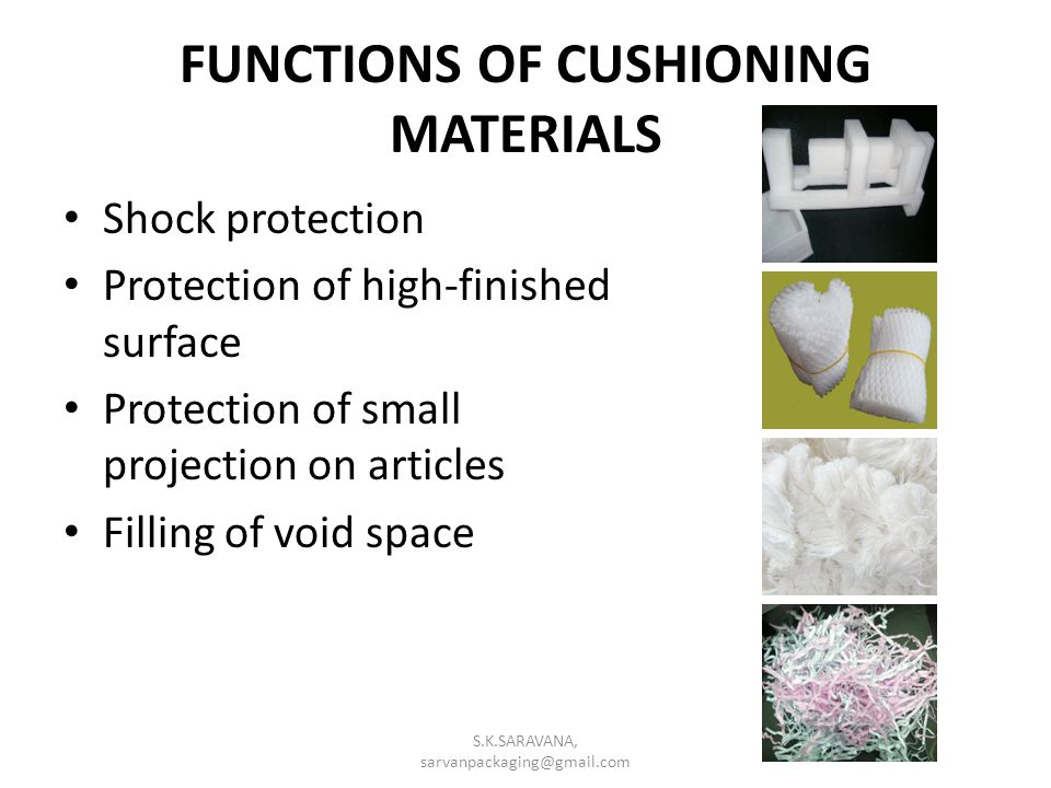 FUNCTIONS OF CUSHIONING MATERIALS