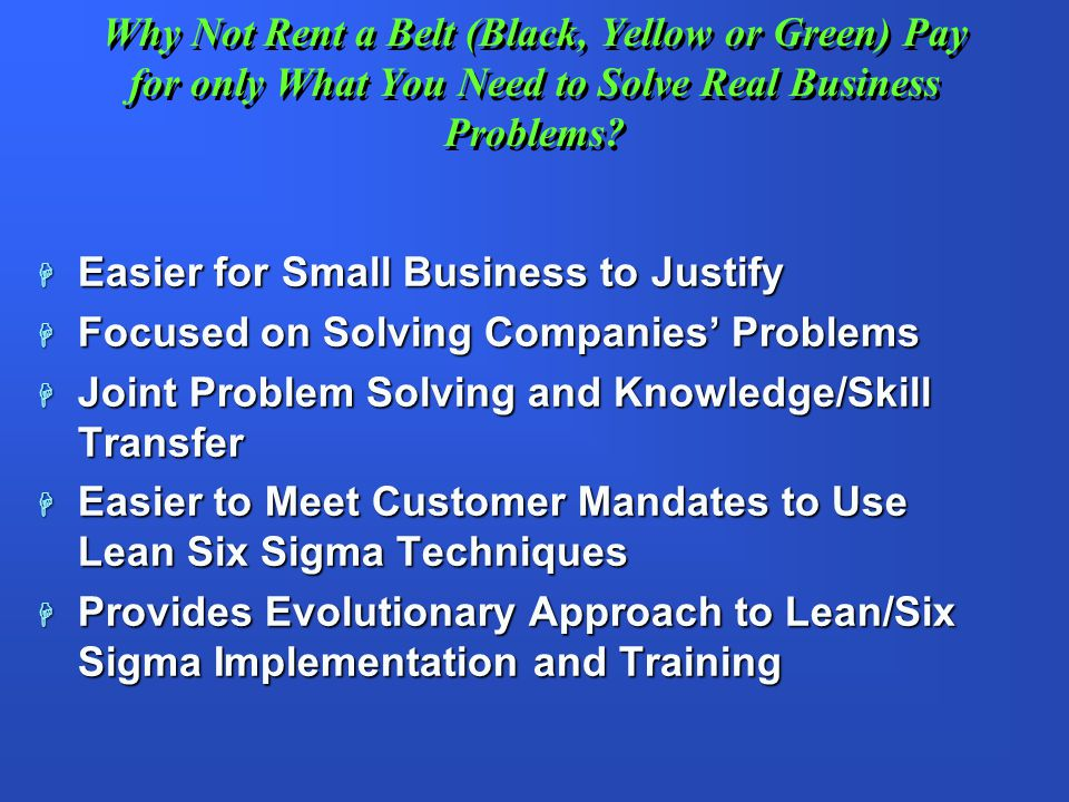 Why Not Rent a Belt (Black, Yellow or Green) Pay for only What You Need to Solve Real Business Problems