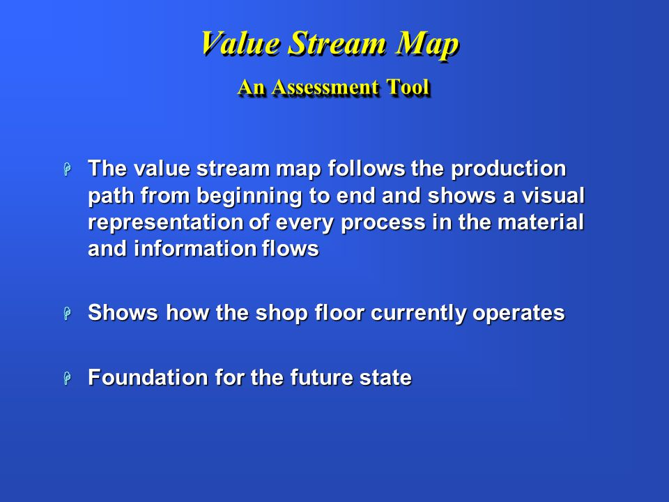 Value Stream Map An Assessment Tool