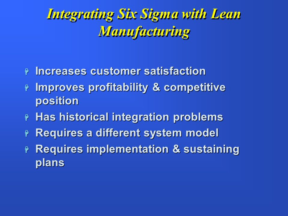 Integrating Six Sigma with Lean Manufacturing