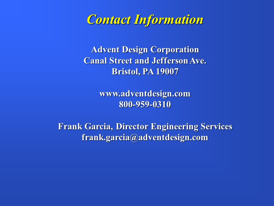 Contact Information Advent Design Corporation. Canal Street and Jefferson Ave. Bristol, PA 19007.