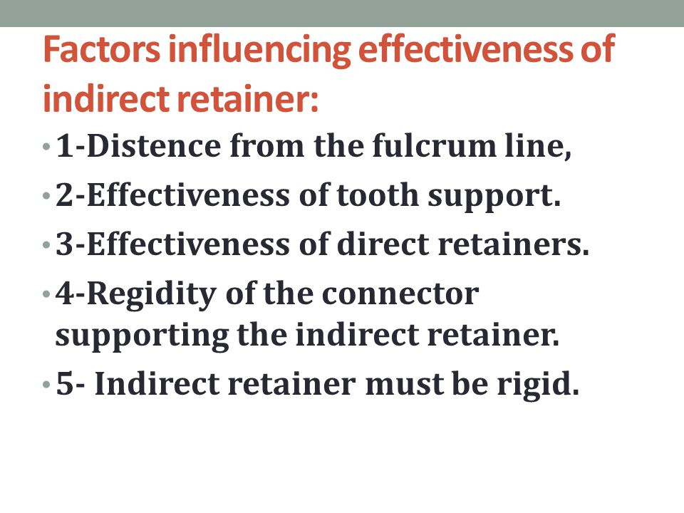 Factors influencing effectiveness of indirect retainer: