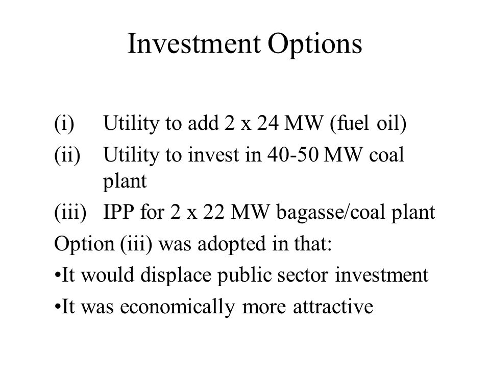 Investment Options (i) Utility to add 2 x 24 MW (fuel oil)