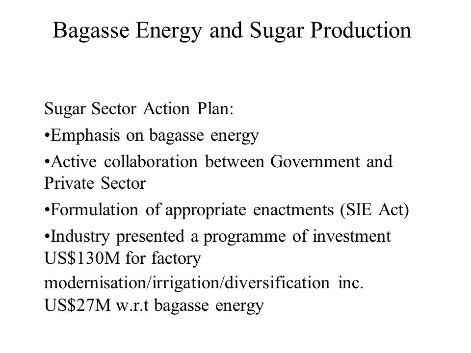 Bagasse Energy and Sugar Production
