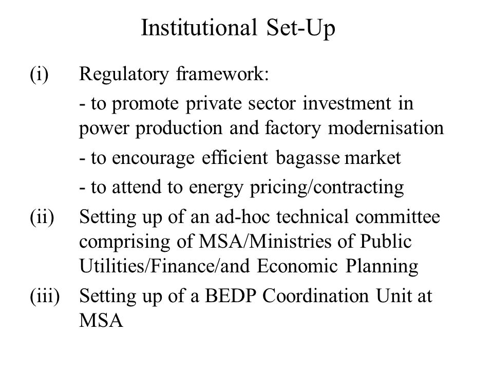 Institutional Set-Up (i) Regulatory framework: