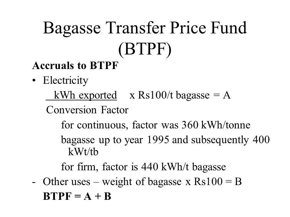 Bagasse Transfer Price Fund (BTPF)