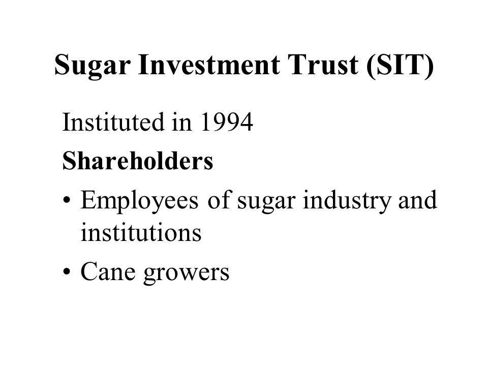 Sugar Investment Trust (SIT)
