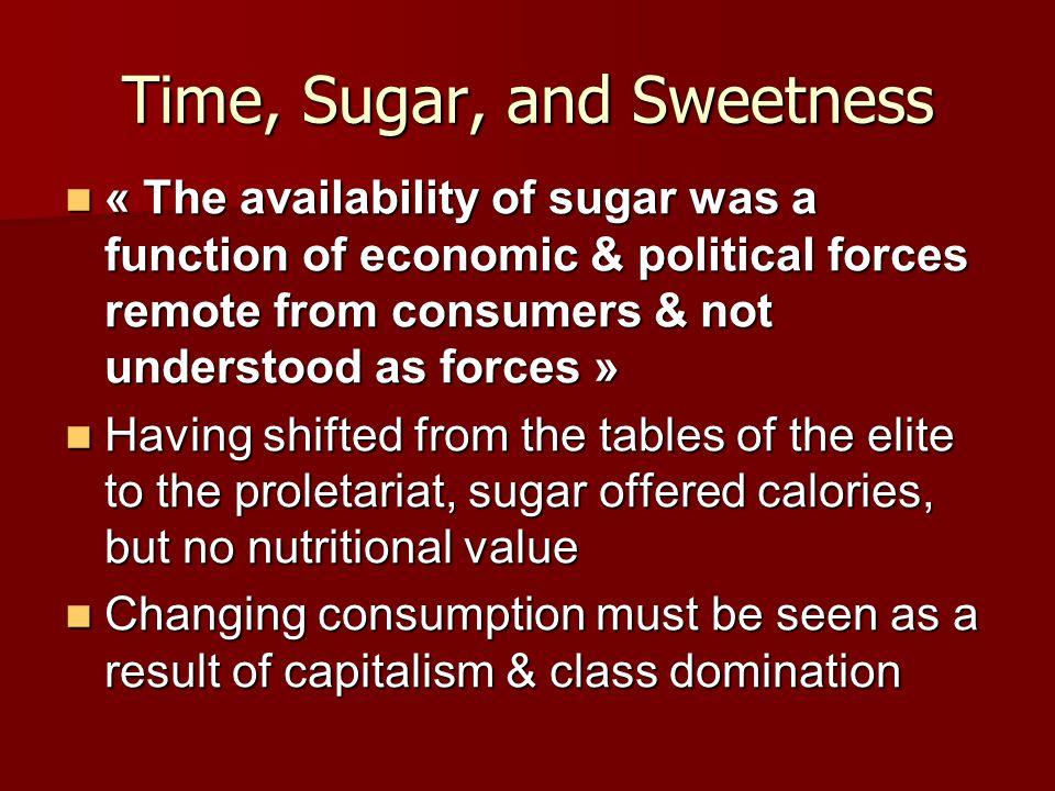 Time, Sugar, and Sweetness