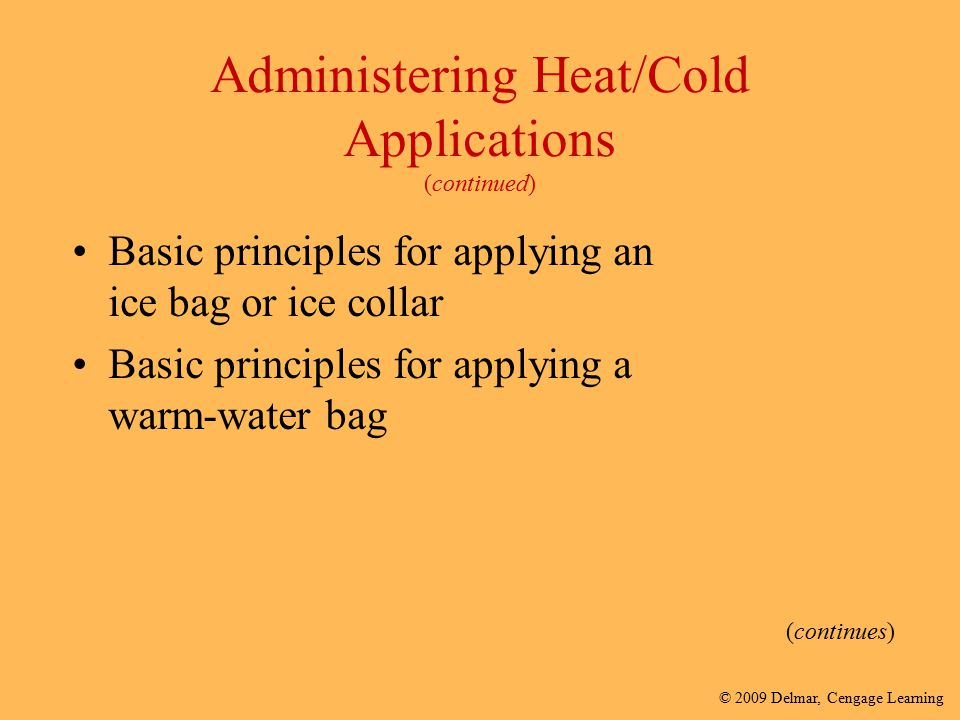 Administering Heat/Cold Applications (continued)