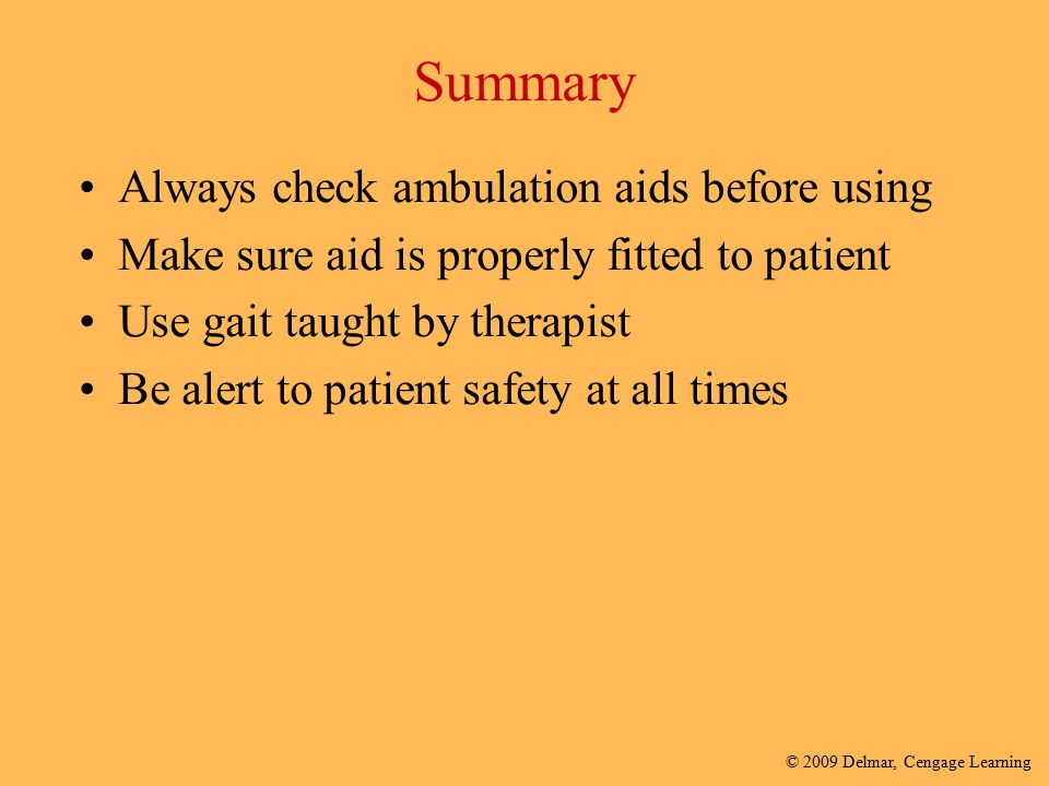 Summary Always check ambulation aids before using