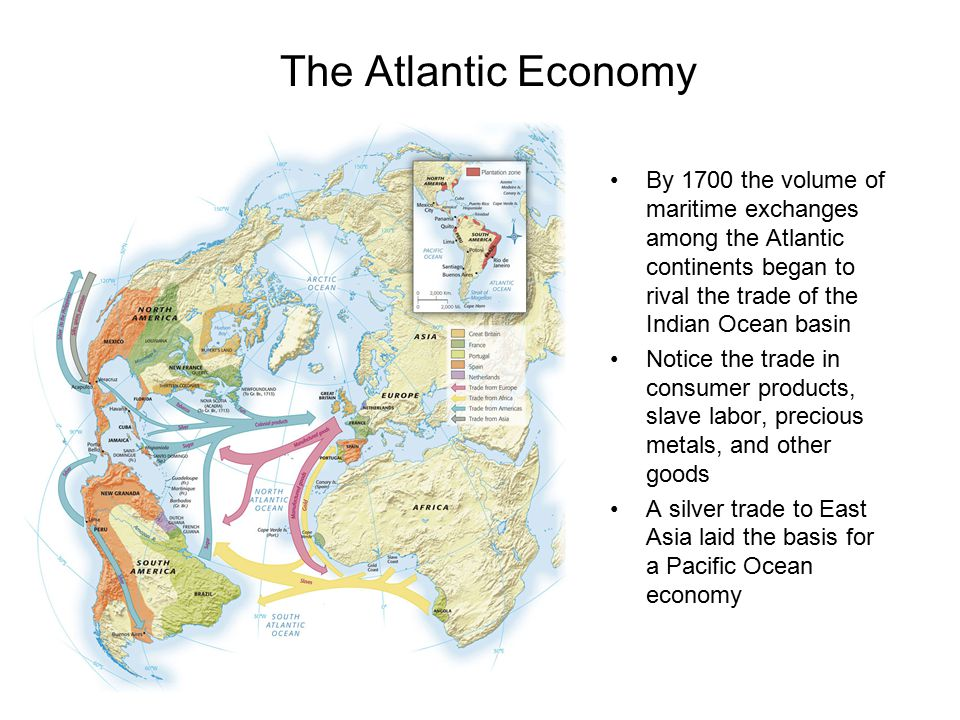The Atlantic Economy By 1700 the volume of maritime exchanges among the Atlantic continents began to rival the trade of the Indian Ocean basin.