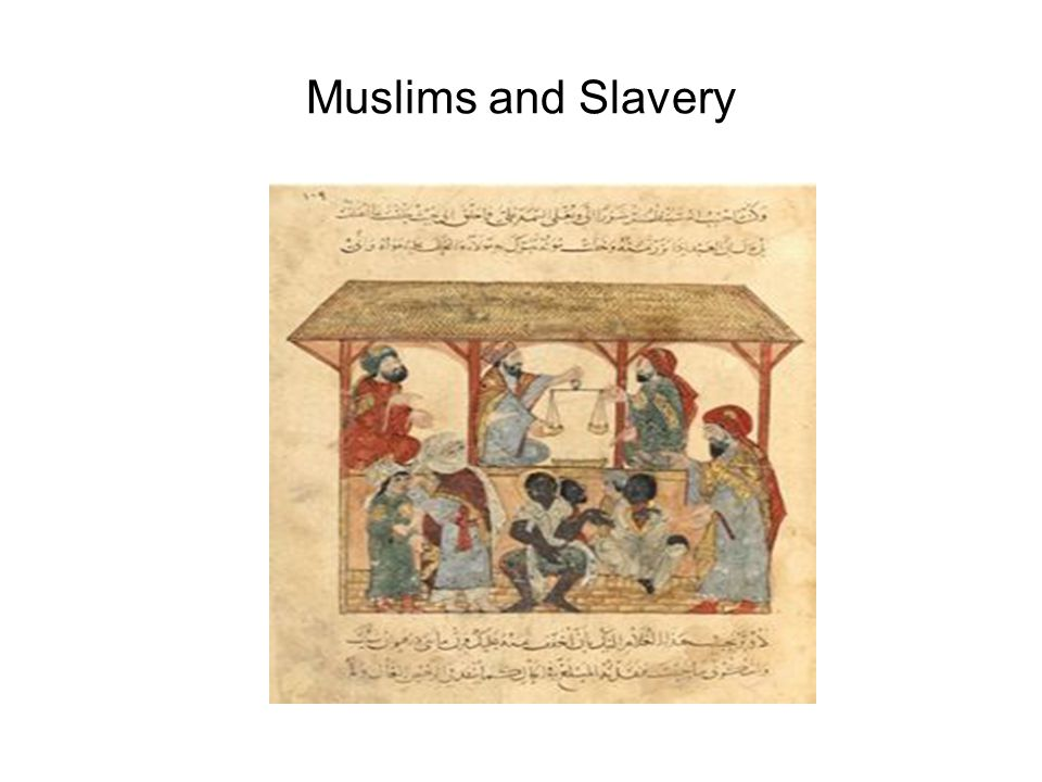 Muslims and Slavery