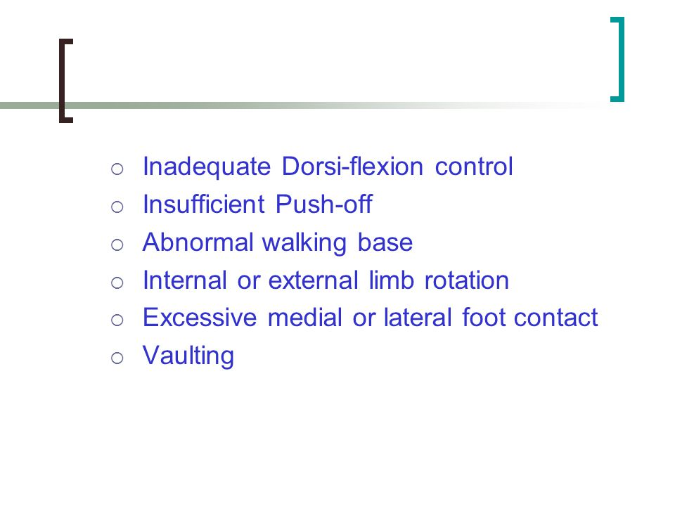 Inadequate Dorsi-flexion control