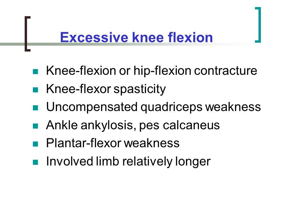 Excessive knee flexion