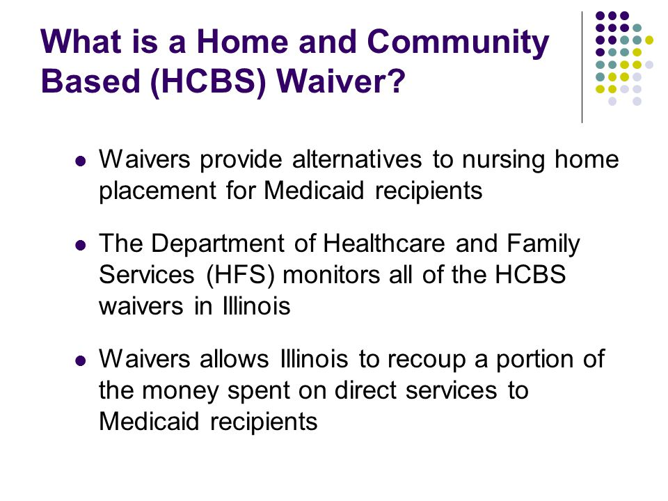 What is a Home and Community Based (HCBS) Waiver