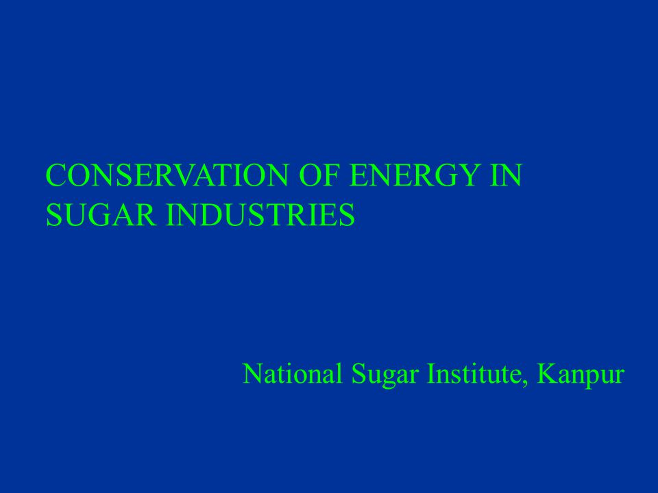 CONSERVATION OF ENERGY IN SUGAR INDUSTRIES