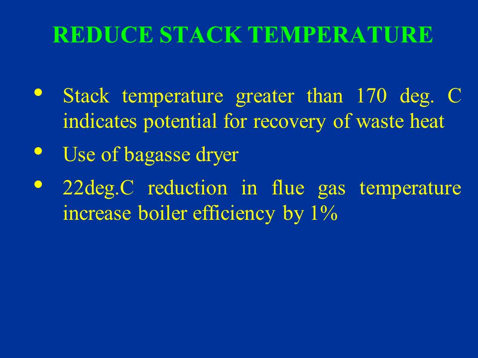 REDUCE STACK TEMPERATURE
