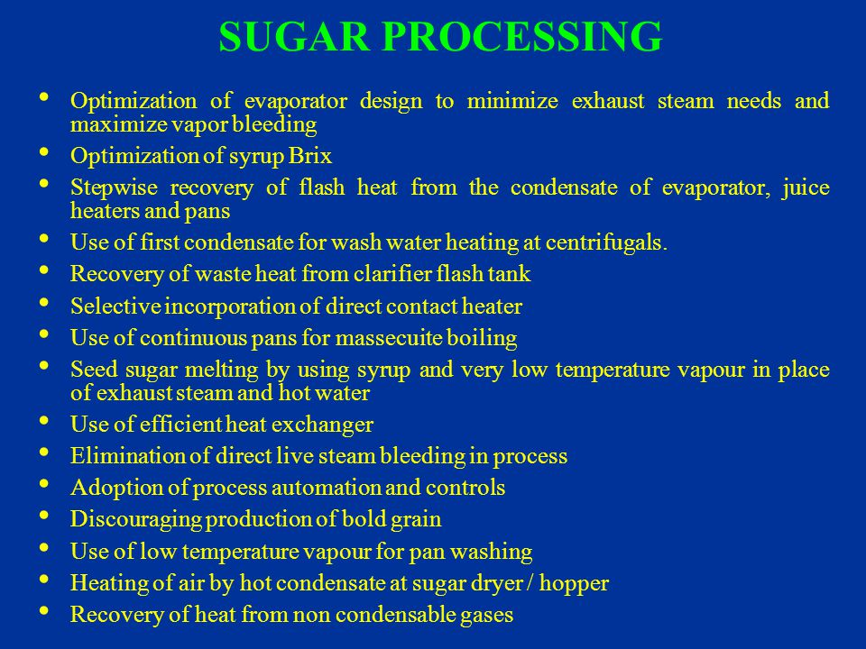 SUGAR PROCESSING Optimization of evaporator design to minimize exhaust steam needs and maximize vapor bleeding.