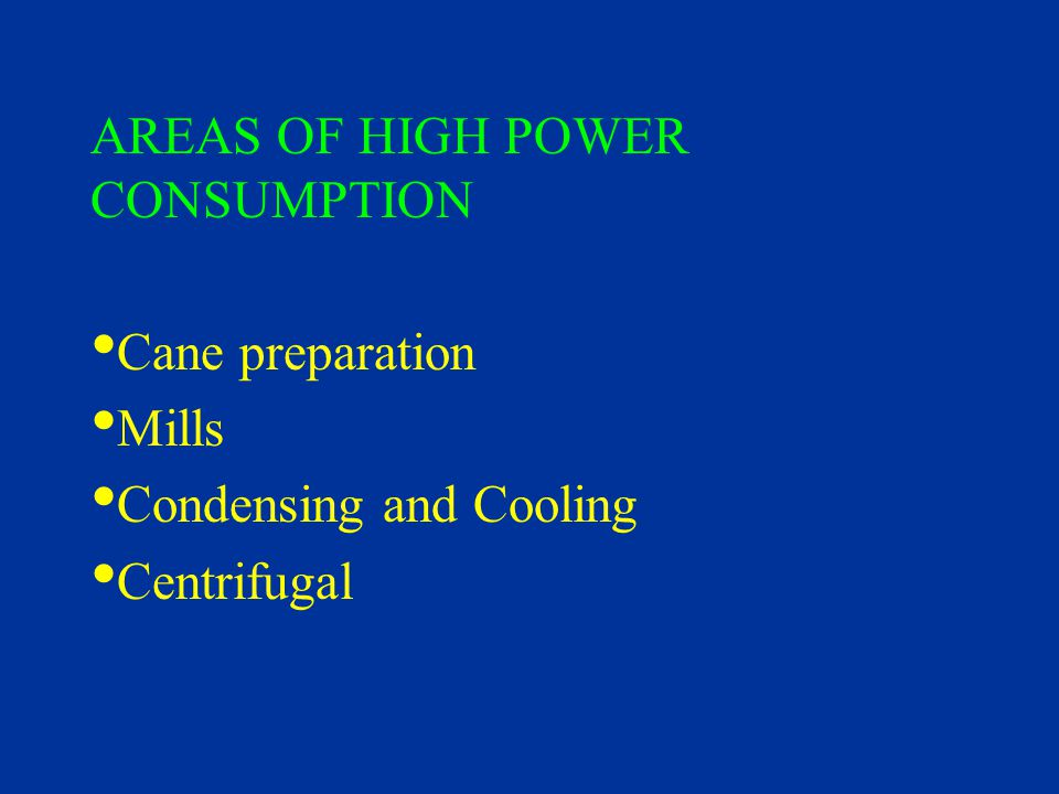AREAS OF HIGH POWER CONSUMPTION