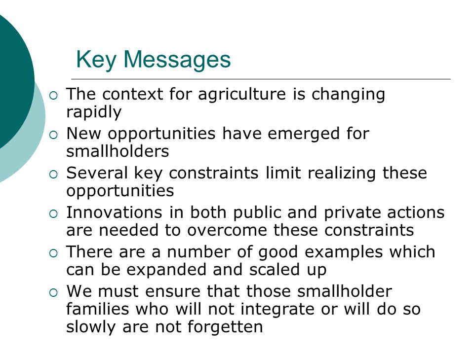 Key Messages The context for agriculture is changing rapidly