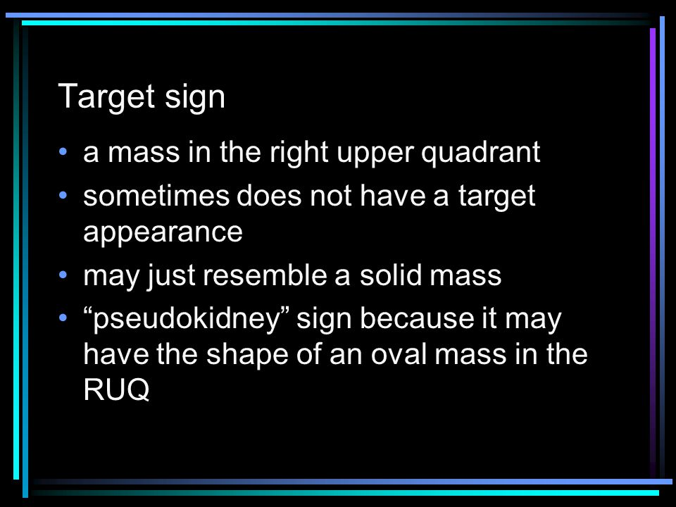 Target sign a mass in the right upper quadrant