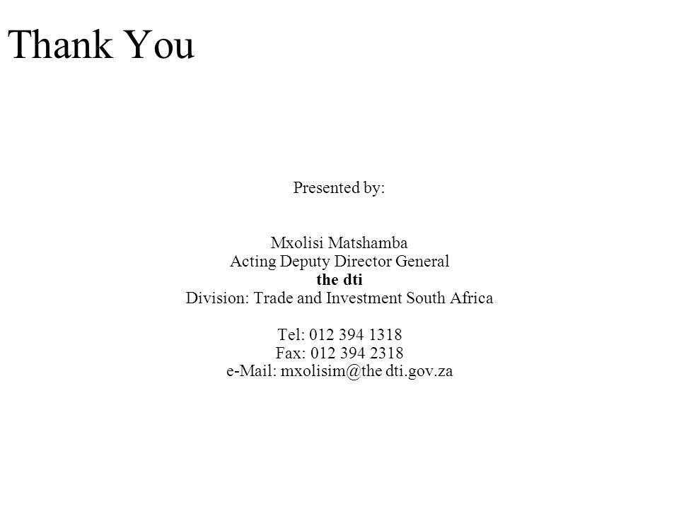 Thank You Presented by: Mxolisi Matshamba