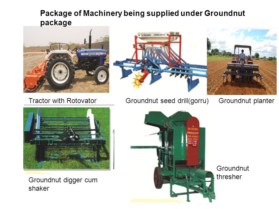 Package of Machinery being supplied under Groundnut package