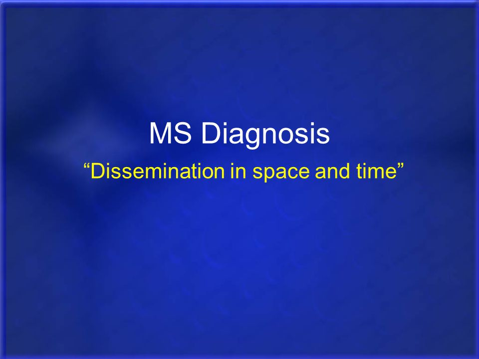 MS Diagnosis Dissemination in space and time
