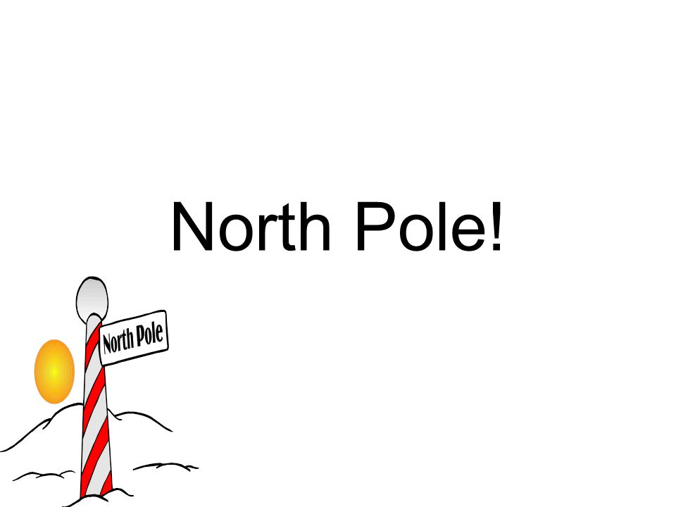 North Pole!
