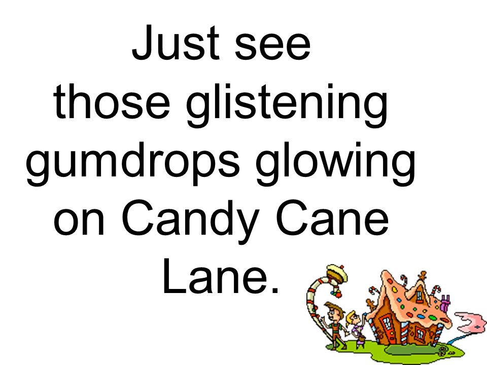 Just see those glistening gumdrops glowing on Candy Cane Lane.