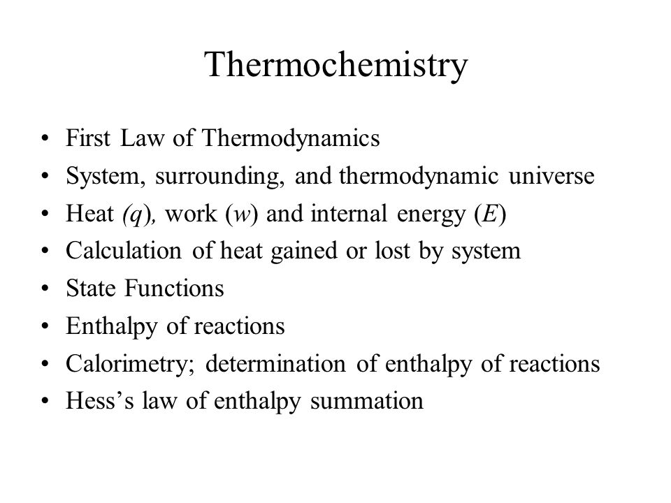Thermochemistry First Law of Thermodynamics