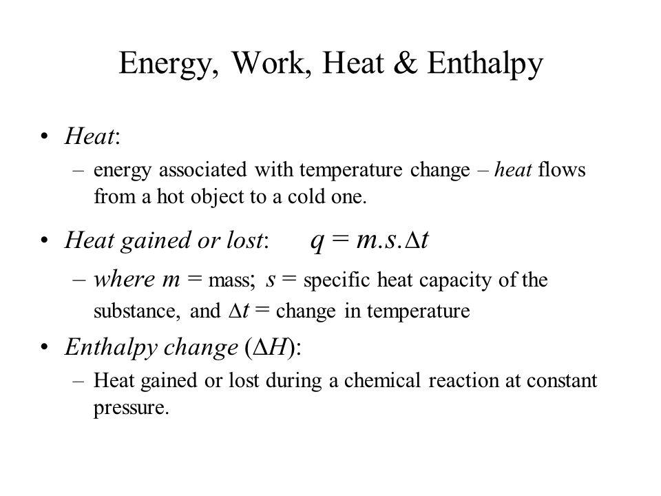 Energy, Work, Heat & Enthalpy
