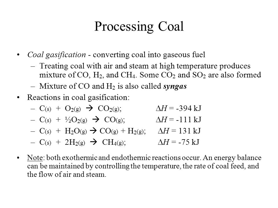 Processing Coal Coal gasification - converting coal into gaseous fuel