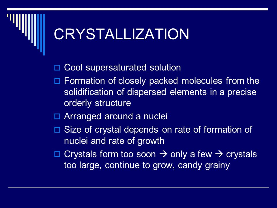 CRYSTALLIZATION Cool supersaturated solution