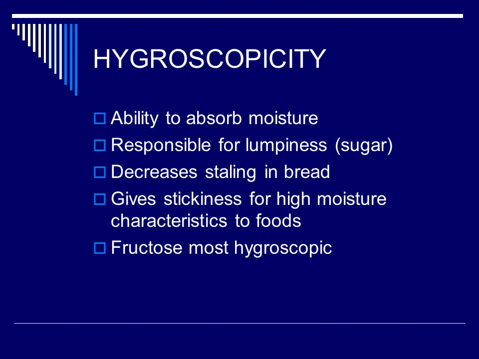 HYGROSCOPICITY Ability to absorb moisture