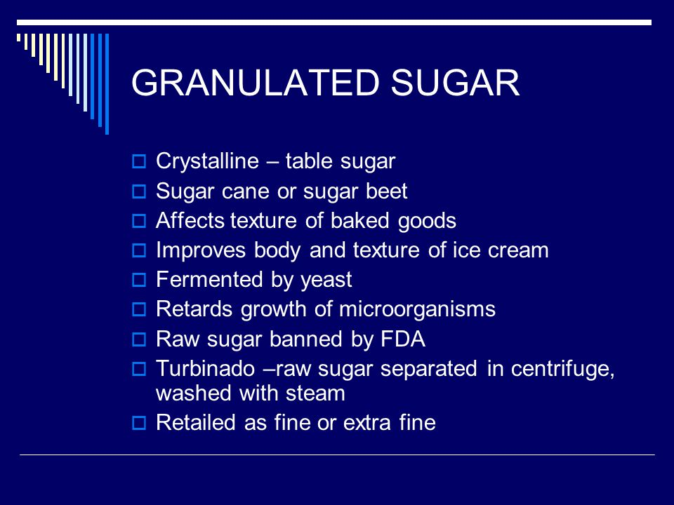 GRANULATED SUGAR Crystalline – table sugar Sugar cane or sugar beet