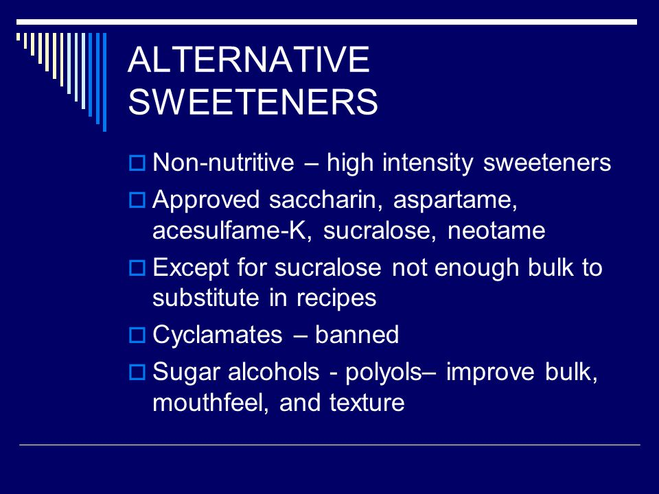 ALTERNATIVE SWEETENERS