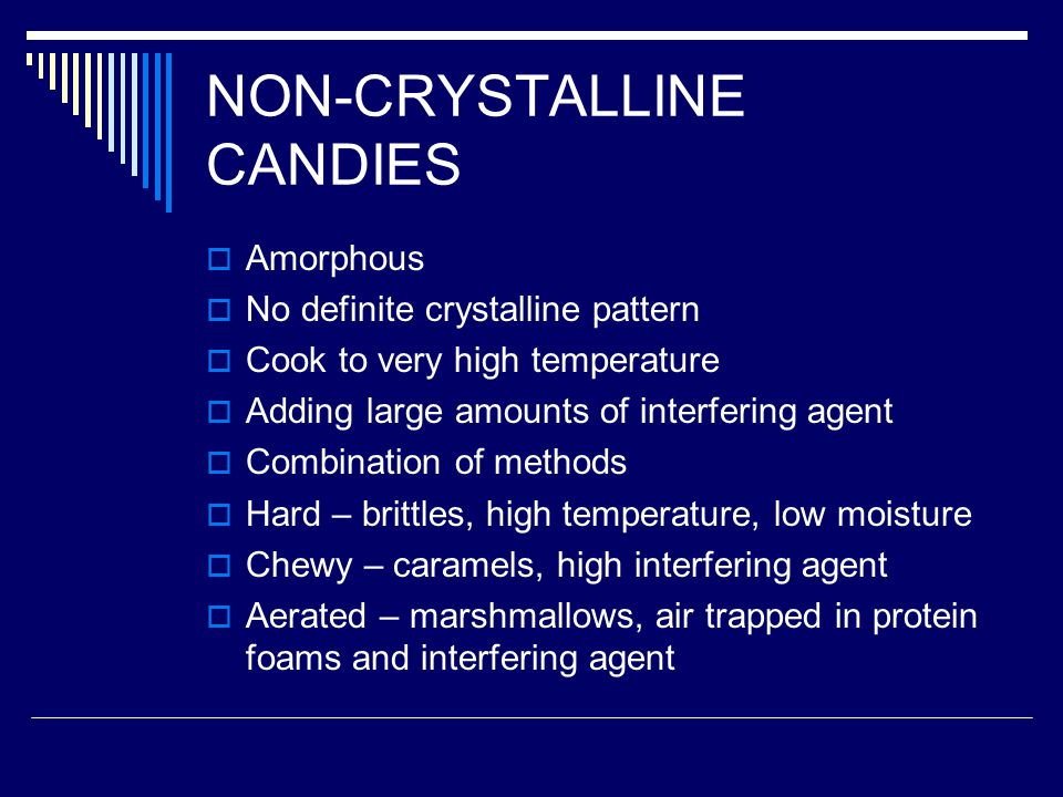 NON-CRYSTALLINE CANDIES