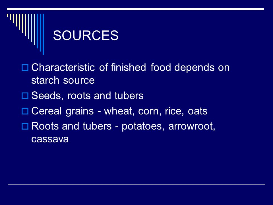 SOURCES Characteristic of finished food depends on starch source