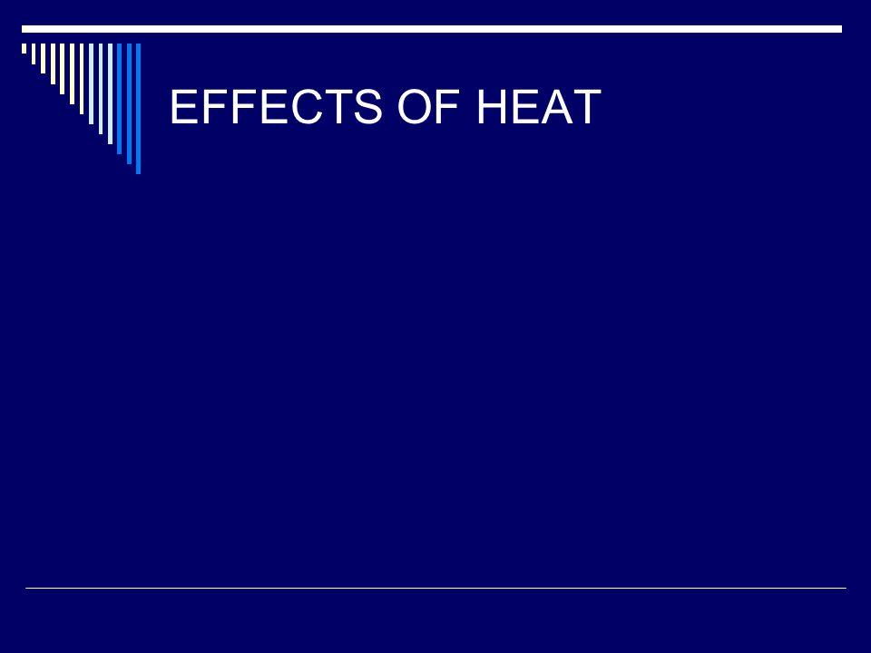 EFFECTS OF HEAT