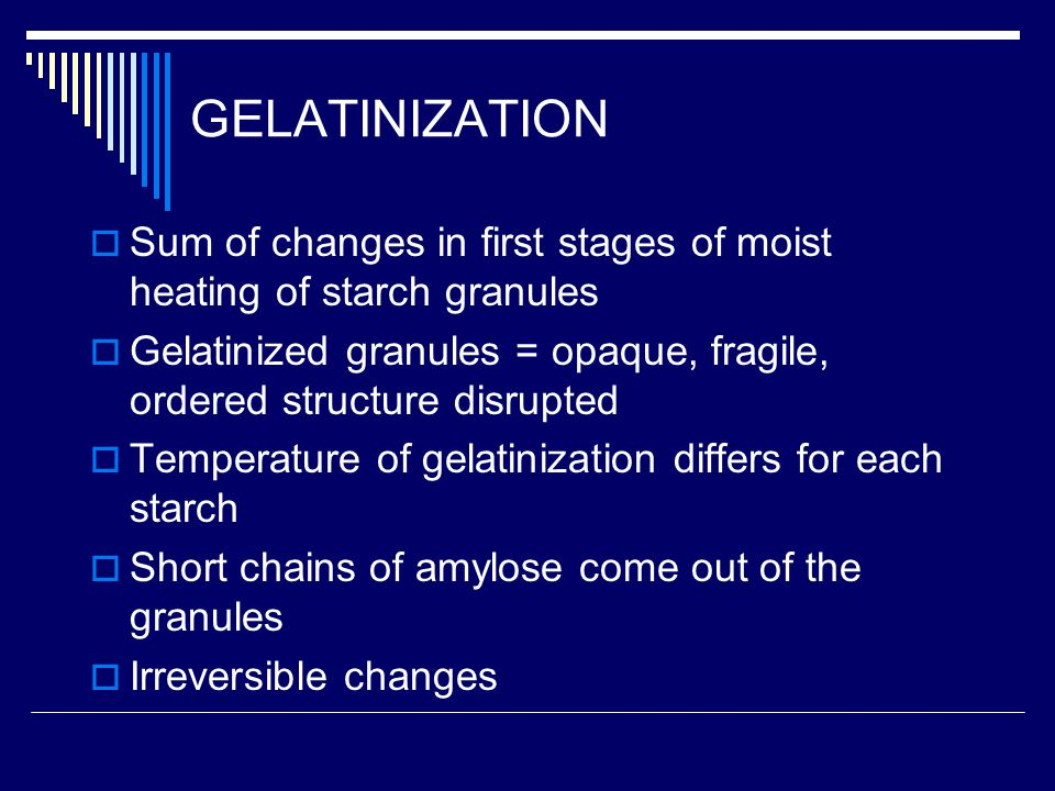 GELATINIZATION Sum of changes in first stages of moist heating of starch granules.