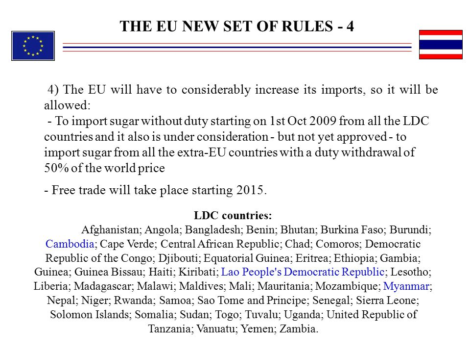 THE EU NEW SET OF RULES - 4 4) The EU will have to considerably increase its imports, so it will be allowed: