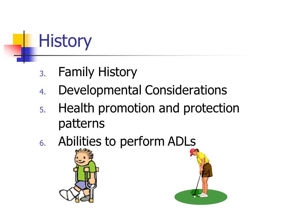History Family History Developmental Considerations