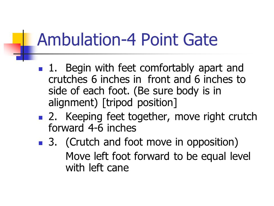 Ambulation-4 Point Gate