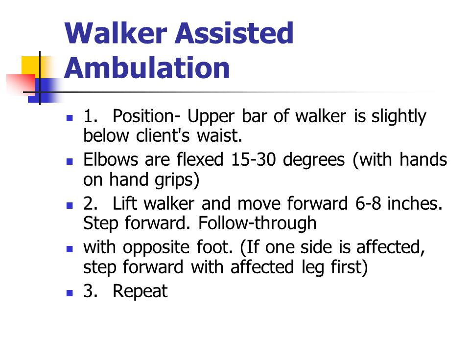 Walker Assisted Ambulation