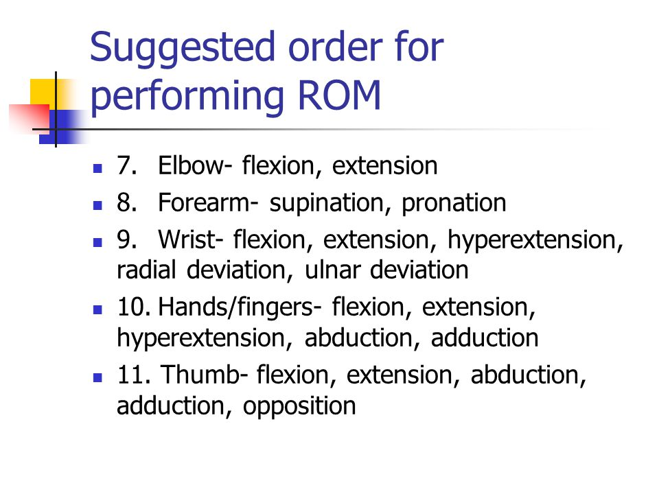 Suggested order for performing ROM