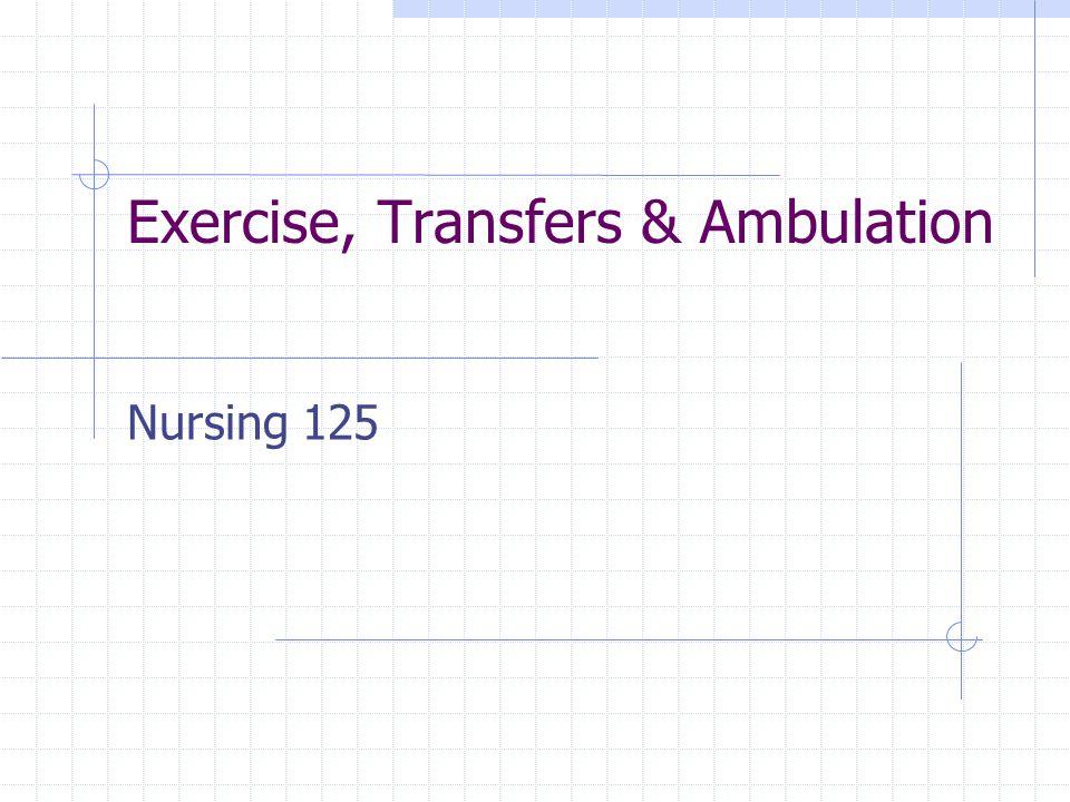 Exercise, Transfers & Ambulation