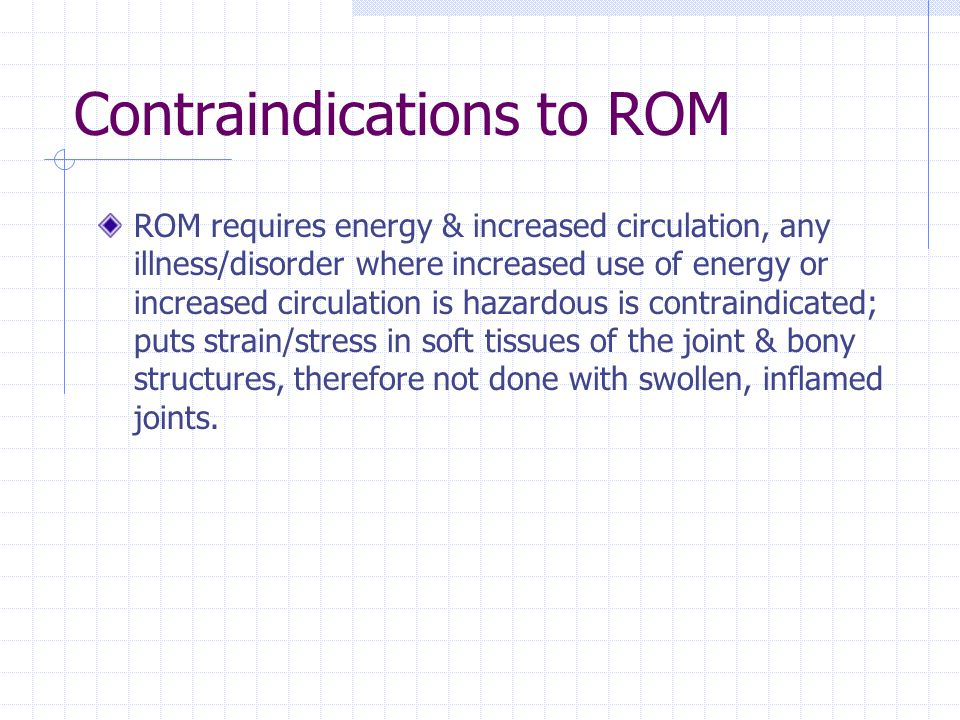 Contraindications to ROM