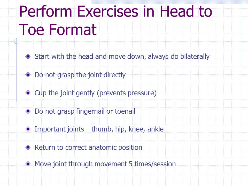 Perform Exercises in Head to Toe Format